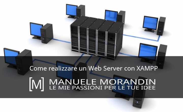 Come realizzare un Web Server con XAMPP