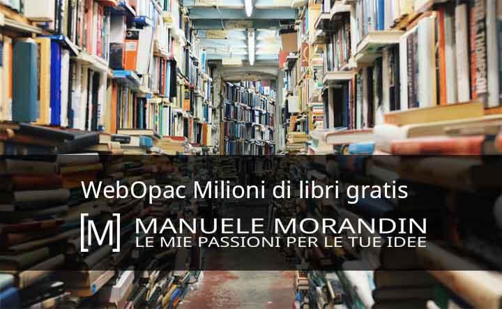 Milioni di libri GRATIS con WebOpac |la cultura a portata di clic