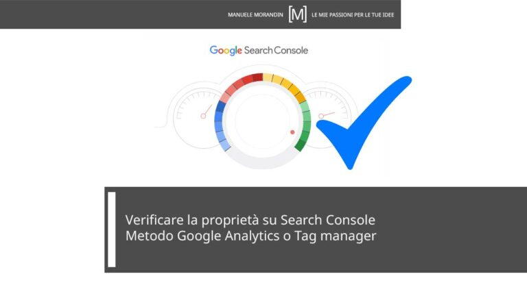 Verificare proprietà su Search console con il metodo Google Analytics o Tag manager